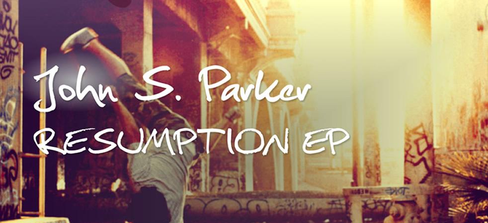 JOHN S. PARKER - RESUMPTION EP